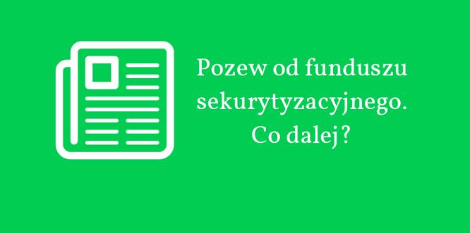 Dostałem pozew od funduszu sekurytyzacyjnego – co dalej?