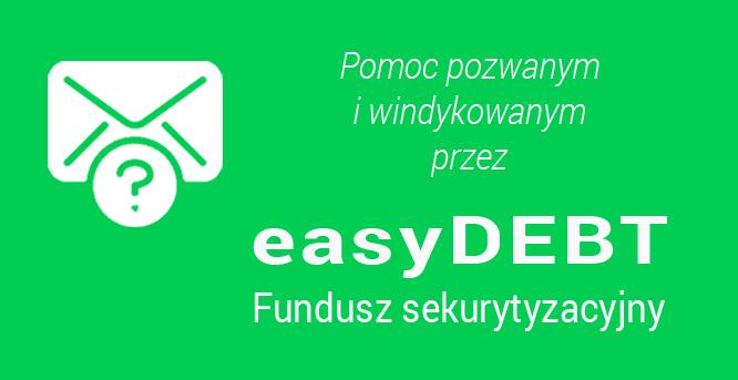 easyDEBT Niestandaryzowany Sekurytyzacyjne Fundusz Inwestycyjny Zamknięty