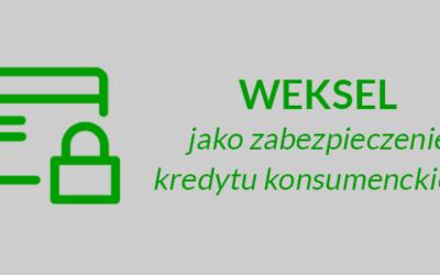 Weksel jako zabezpieczenie kredytu konsumenckiego